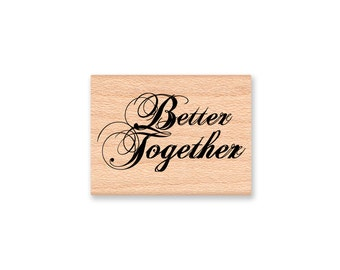 BETTER TOGETHER - wood mounted Rubber Stamp (mcrs 28-33)