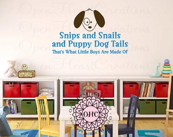 Snips and Snails and Puppy Dog Tails Vinyl Wall Decal Saying with Puppy Dog decal  22h x 36w BA0507