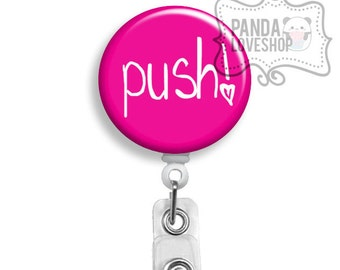 Push Labor and Delivery Nurse Badge Reel, retractable badge, push badge reel, L&D nurse, OBGYN gift, midwife, nurse id holder