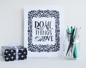 Do All Things With Love, Inspiring Quote, Love Quote, 8 x 10 Art Print