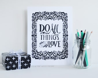 Do All Things With Love, Inspiring Quote, Love Quote, Bible Verse, Black and White, Hand lettered, Art Print