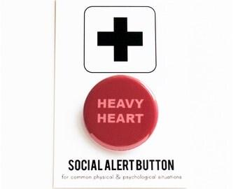 HEAVY HEART Social Alert Button - sadness, break-up