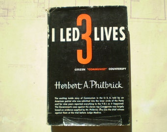 I Led 3 Lives: Citizen Communist Counterspy - 1952 - by Herbert A. Philbrick - Signed by the Author