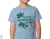 Lucky Big Brother Shirt - Big Brother Shirts - Pregnancy Announcement Shirt - Big Brother To Be - St. Patrick's Day