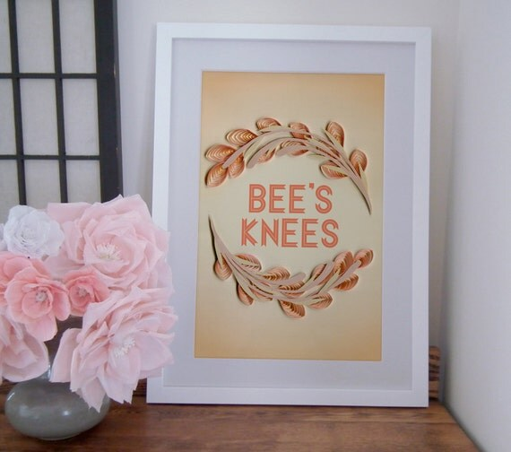 Bee's Knees quote print, 1920s inspired poster, floral quilled border, art nouveau motif, Paper art print