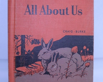 Science All About Us, Our World of Science by Gerald S Graig and Agnes Burke, Copyright 1950, Ginn and Co, Vintage Children's Book