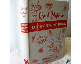Enid Blyton's Lucky Story Book 1952 Collectible Hard Cover Fourth Impression Book With Dust Jacket