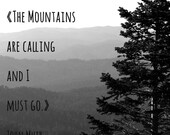 The Mountains are Calling and I must go Fine Art Photography Print - Typography - John Muir Quote - Mountain Art - Cabin Art - Home Decor