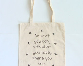 Hand Painted Quote Tote Bag  Do what you can with what you have where you are Long Handles