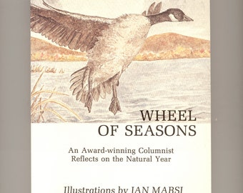 Wheel of the Season, Reflections on the Natural Year by Rick Marsi, Observations on Nature, Wildlife Pictures by Jan Marsh Vintage Book