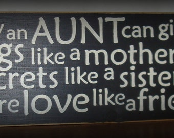 Only an Aunt can give hugs like a mother. Primitive wood sign board. wood sign with saying.