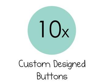 10x Custom Designed Personalised Pinback Buttons Badges 3.5cm