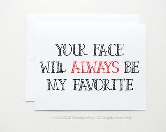 """Anniversary card """" My Favorite Face """" Greeting card. I love you card."""