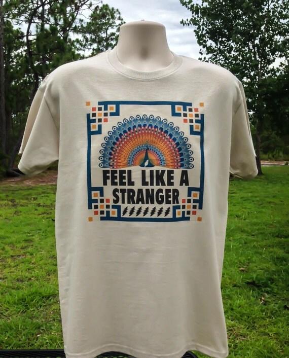 Feel Like A Stranger Grateful Dead T Shirt in mens and womens sizes + LSD + GD50 + Fare thee well + Furthur + Bob Weir shirt + deadhead