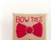 Bow Ties Are Cool Quote - From Doctor Who - Burlap/Canvas Wall Art - Awesome Hand-crafted Fan Art!