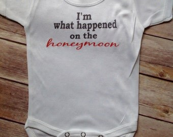 I'm what happened on the honeymoon Baby One Piece  or Shirt (Custom Colors/Wording)