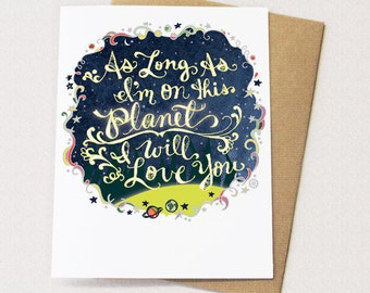 Planet Love Card - As long as I'm on this planet, I will love you - anniversary card, wedding card, blank inside