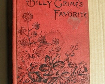 Vintage Book - Billy Grimes Favorite by May Mannering - 1867  Boston  Lee and Shepard publishers