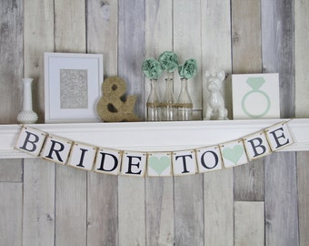 Bride To Be Wedding Banner - Bachelorette Party Decorations - Hens Party - Mint Wedding