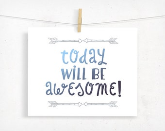 Today Will Be Awesome Inspirational Typography Print, Illustration Typographic Wall Art, Office Decor, Dorm Decor, Ombre Blue, Boho Print