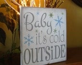 Baby It's Cold Outside Winter Christmas Wooden Primitive Sign