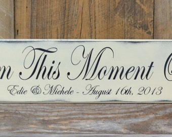 From This Moment On - Personalized Wedding Gift - Engagement Gift - Anniversary Gift - Wedding Sign - Important Date Custom Wood Sign