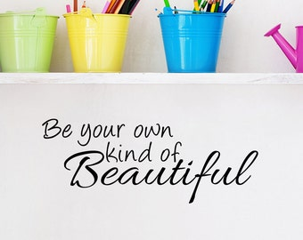 Be Your Own Kind Of Beautiful Wall Decal Vinyl Word Home Art (JR92)