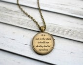 William Shakespeare Quote Necklace, It is not in the stars to hold our destiny but in ourselves, Inspirational Jewelry, Shakespeare Necklace