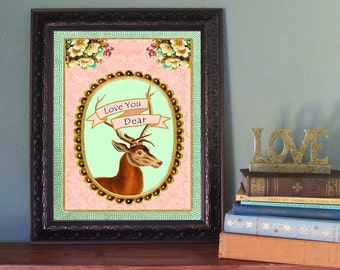 Deer Art Print - Love Quote  - Mixed Media Collage - Wall Art - Poster - Poster
