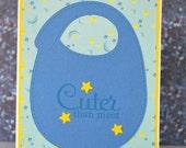 Cuter Than Most Baby Boy Blue Bib Card