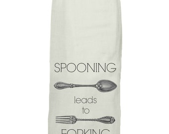 Spooning Leads To Forking - Kitchen Tea Towel - Hang Tight Towel