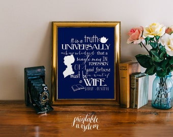 Jane Austen Quote print printable wall art decor poster, digital - It is a truth universally acknowledged - funny typography
