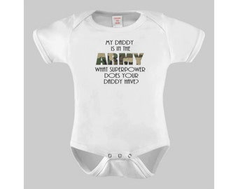My Daddy is in the Army What Superpowers Does Your Daddy Have Baby Bodysuit or Toddler Tee Army Baby Military Baby