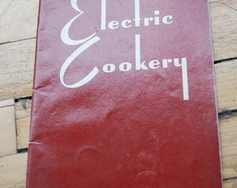 Vintage Cook Book, Electric Cookery, Montgomery Ward