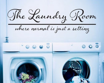 Laundry Room Decor Where Normal Is Just A Setting Decal - Laundry Room Decal - Laundry Wall Decal Laundry Sign