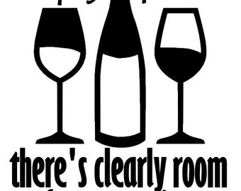 Half Empty Or Half Full, There's Clearly Room for More Wine - Kitchen Decor - refrigerator sticker - Wall Vinyl Decal