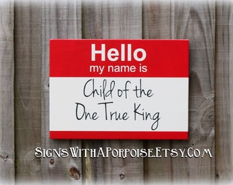 Hello my name is Child of the One True King, Hand Painted Red and White, Typography Word Art, I am a child of God, Christian Sign