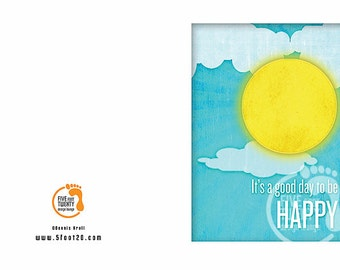 It's a Good Day to Be Happy Greeting Card
