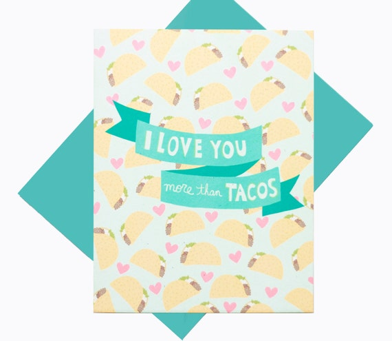 Funny I Love You More: I Love You More Than Tacos Funny Love Card Funny By