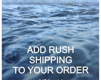 Shipping upgrade to rush status for your order USA only