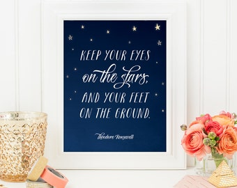 Eyes on the Stars, Theodore Roosevelt Quote Print, Printable art wall decor, Inspirational quote poster - Instant Download