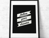 Follow your dreams print Inspiring print Motivational print Inspirational quote print Motivational poster Typographical print Retro print UK