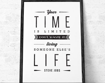 Steve Jobs quote print Inspirational quote print Steve Jobs print Typographical print Black and white Your time is limited Graduation gift