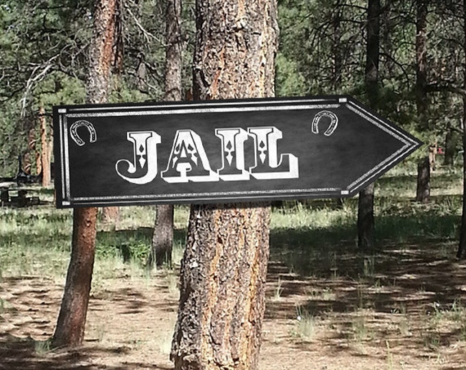 Western Themed Jail DIRECTIONAL signs - Chalkboard Style - PRINTABLE file - diy Western Wedding or event signage