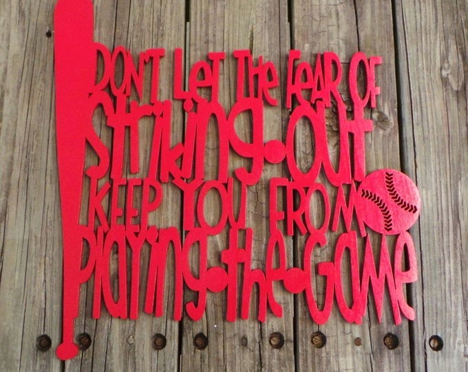 Don't  Let The Fear Of Striking Out Keep You From Playing The Game (Babe Ruth) - Painted Baseball Sign - Baseball Decor