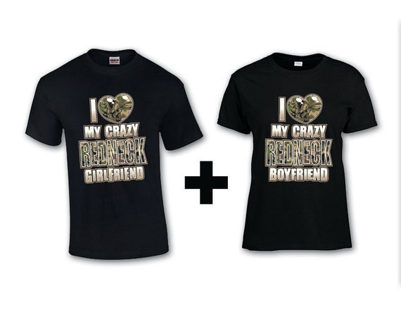 Items similar to i love my crazy redneck boyfriend for This guy has an awesome girlfriend shirt