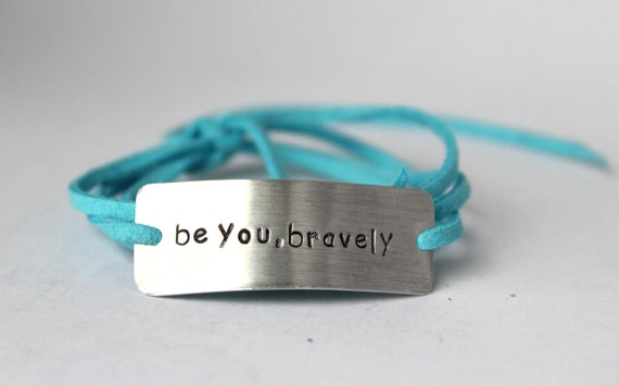 "inspirational quote bracelet, ""be you, bravely"", wrap bracelet, hand stamped, graduation gift, gift for gradution, quote bracelet, inspire"