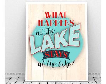 What Happens at the Lake, Instant Download, Digital Print, Lake House Art, Lake House Decor, Lake House Sign, Lake Sign, Lake Rules