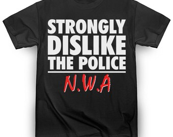 """Censored NWA T-Shirt """"Strongly Dislike the Police"""" F*ck the Police Funny Hip-Hop Ice Cube Dr Dre Eazy E Tupac 2pac Kendrick Lamar Snoop Dogg"""