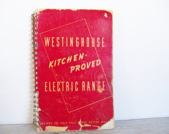 Westinghouse Kitchen Proved Electric Range Advertisng Recipe Booklet Vintage Cookbook Recipes to Serve Better Meals Pearl Gray 1940s